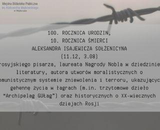 Rocznica urodzin Aleksandra Sołżenicyna
