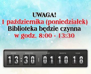 Zmiana godzin otwarcia 1 października.